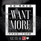 Want More - Single by OG Maco