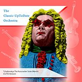 Tchaikovskys The Nutcracker Suite (March) by The Classic-UpToDate Orchestra