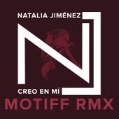 Creo en Mi (Motiff RMX) de Natalia Jimenez
