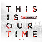 This Is Our Time (Live) de Planetshakers