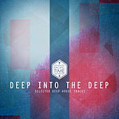 Deep into the Deep (Selected Deep House Tracks) by Various Artists