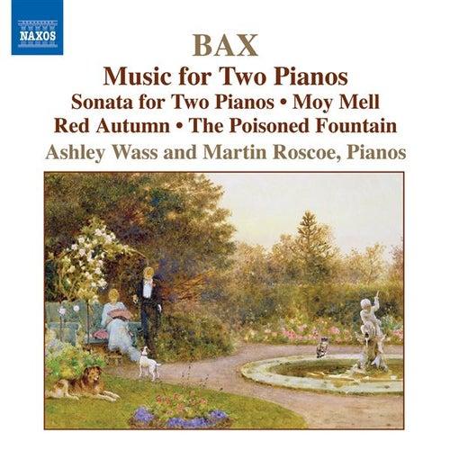 BAX, Arnold: 2 Piano Music by Ashley Wass