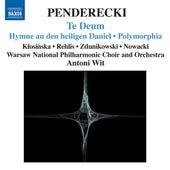 PENDERECKI: Te Deum / Hymne an den Heiligen Daniel / Polymorphia / Ciaconna by Various Artists