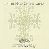 In the Name of the Father: A Wedding Song by Jim Cosgrove
