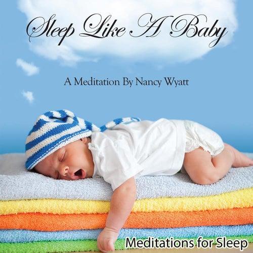 Sleep Like a Baby: Meditations for Sleep by Nancy Wyatt