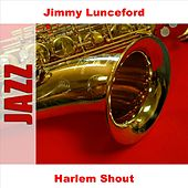 Harlem Shout by Jimmy Lunceford
