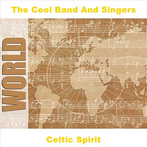 Celtic Spirit by The Ceol Band & Singers