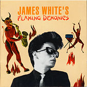James White's Flaming Demonics von James Chance And The Contortions