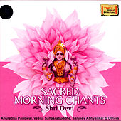 Sacred Morning Chants - Shri Devi by Various Artists
