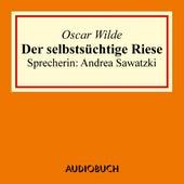 Der selbstsüchtige Riese by Oscar Wilde