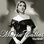 Maria Callas: The Myth by Various Artists