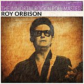 The Immortal Rock'n'Roll Masters by Roy Orbison