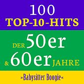 Babysitter Boogie: 100 Top 10 Hits der 50er & 60er Jahre de Various Artists