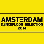Amsterdam (Dancefloor Selection 2014) by Various Artists