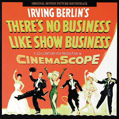 There's No Business Like Show Business by Irving Berlin