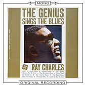 The Genius Sings the Blues (Mono) von Ray Charles