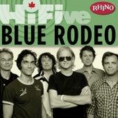 Rhino Hi-Five: Blue Rodeo by Blue Rodeo
