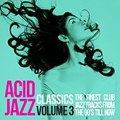 Acid Jazz Classics, Vol. 3 (The Finest Club Jazz Tracks from the 90's 'Till Now) by Various Artists