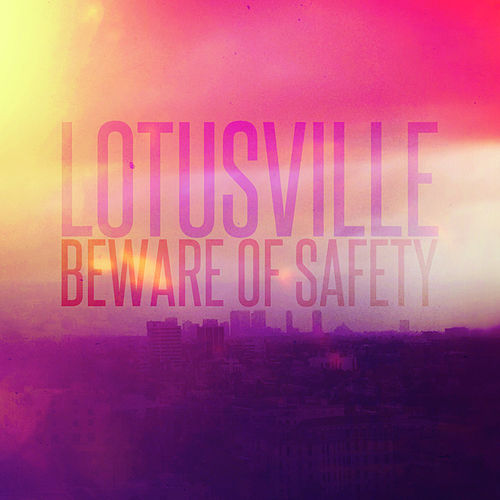 Lotusville by Beware of Safety