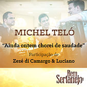 Ainda Ontem Chorei de Saudade - Single von Michel Teló