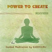 Power to Create: Success by Sadhguru