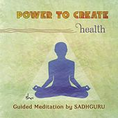 Power to Create: Health by Sadhguru