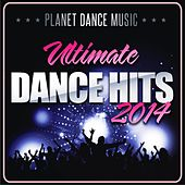 Ultimate Dance Hits 2014 - EP by Various Artists