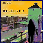 Re-Fused - EP by U.S.E