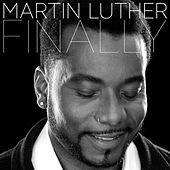 Finally (feat. QuestLove) - Single de Martin Luther (Soul)