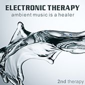 Electronic Therapy 2 - Ambient Music Is A Healer by Various Artists