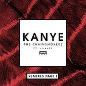 Kanye (Remixes Part 1) by The Chainsmokers