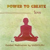 Power to Create: Love by Sadhguru