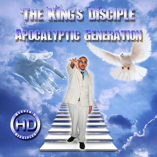 Apocalyptic Generation by The King's Disciple