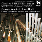 Chaynes - Mather - Rogg: Contemporary Music For Organ by Pascale Rouet
