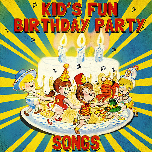 Kid's Fun Birthday Party Songs by Various Artists