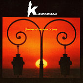 (Forever in the Arms) Of Love by Karizma