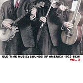 Old Time Music: Sounds of America 1923 - 1936, Vol. 3 de Various Artists