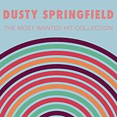 The Most Wanted Hit Collection by Dusty Springfield