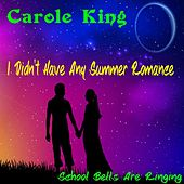 I Didn't Have Any Summer Romance by Carole King