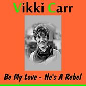 Be My Love de Vikki Carr