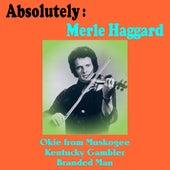 Absolutely: Merle Haggard by Merle Haggard