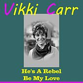 He's a Rebel de Vikki Carr