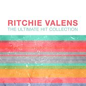 Ritchie Valens: The Ultimate Hit Collection von Ritchie Valens