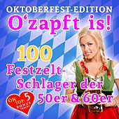 O'zapft is! 100 Festzelt Schlager der 50er & 60er (Oktoberfest Edition) von Various Artists
