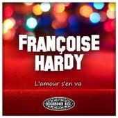 L'amour s'en va de Francoise Hardy