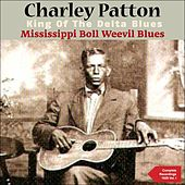 Mississippi Boll Weevil Blues (The Complete Recordings 1929, Vol. 1) by Charley Patton