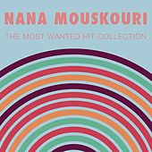 The Most Wanted Hit Collection von Nana Mouskouri