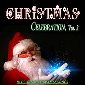 Christmas Celebration, Vol. 2 (50 Original Christmas Songs) by Various Artists