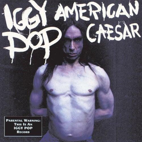 American Caesar by Iggy Pop