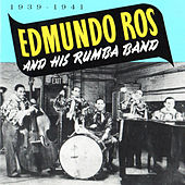 Edmundo Ros & His Rumba Band, 1939 - 1941 by Edmundo Ros